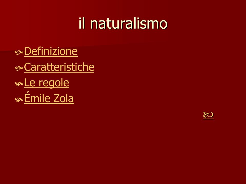 il naturalismo Definizione Caratteristiche Le regole Émile Zola