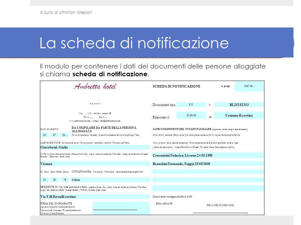 La scheda di notificazione Il modulo per contenere i dati dei documenti delle persone alloggiate si chiama scheda di notificazione. Ambretta hotel SCH