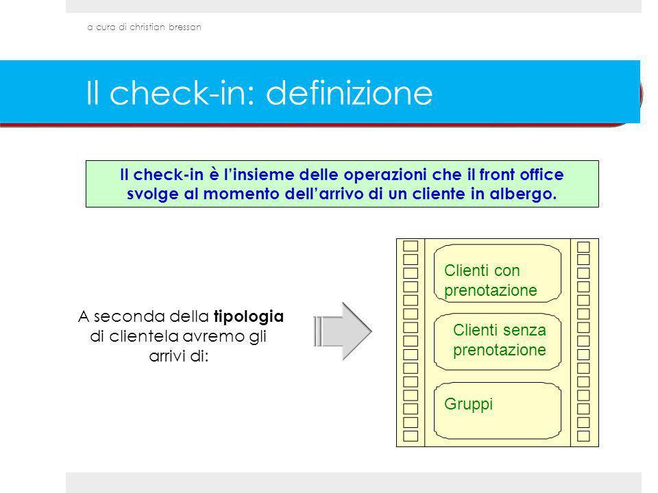 Il check-in è linsieme delle operazioni che il front office svolge al momento dellarrivo di un cliente in albergo. A seconda della tipologia di client