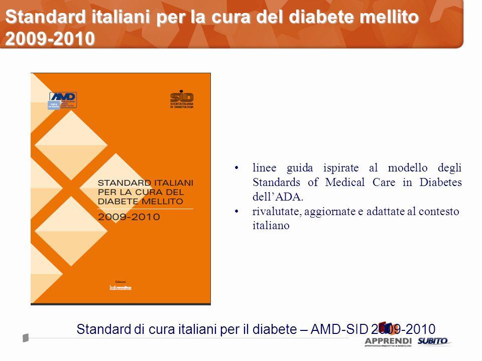 Standard italiani per la cura del diabete mellito 2009-2010 linee guida ispirate al modello degli Standards of Medical Care in Diabetes dellADA. rival