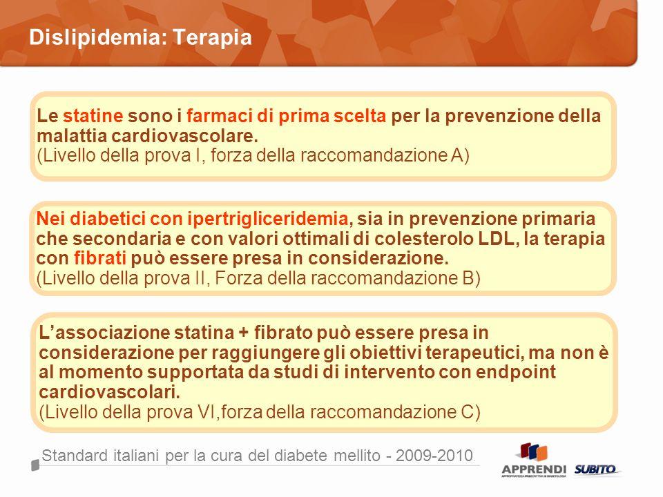 Dislipidemia: Terapia Standard italiani per la cura del diabete mellito - 2009-2010. Le statine sono i farmaci di prima scelta per la prevenzione dell