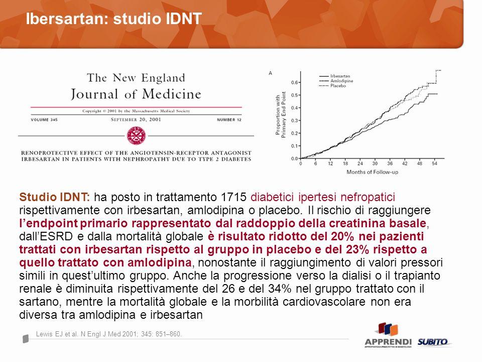 Lewis EJ et al. N Engl J Med 2001; 345: 851–860. Studio IDNT: ha posto in trattamento 1715 diabetici ipertesi nefropatici rispettivamente con irbesart