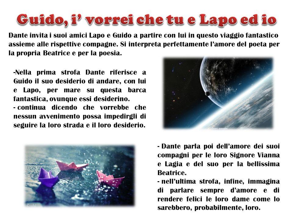Dante invita i suoi amici Lapo e Guido a partire con lui in questo viaggio fantastico assieme alle rispettive compagne. Si interpreta perfettamente la