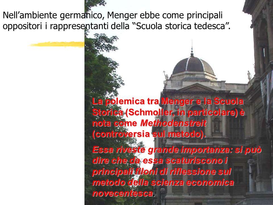 Nellambiente germanico, Menger ebbe come principali oppositori i rappresentanti della Scuola storica tedesca. La polemica tra Menger e la Scuola Stori