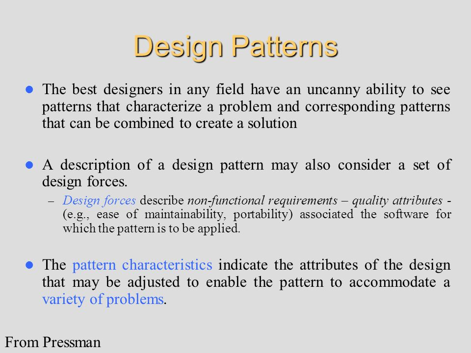 Design Patterns The best designers in any field have an uncanny ability to see patterns that characterize a problem and corresponding patterns that ca