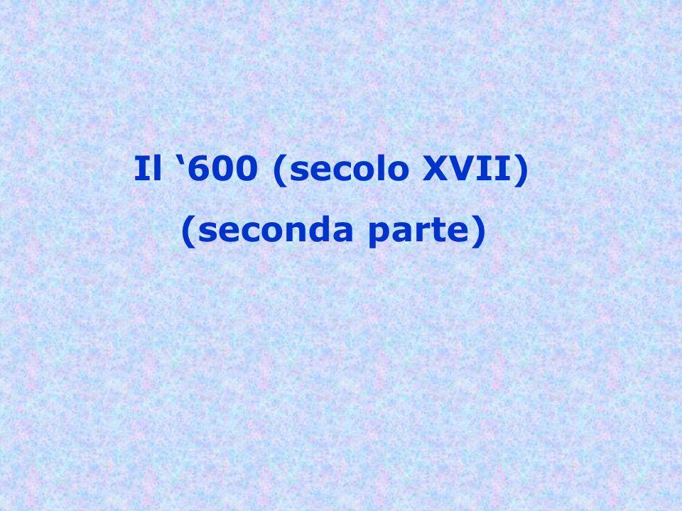 Il 600 (secolo XVII) (seconda parte)