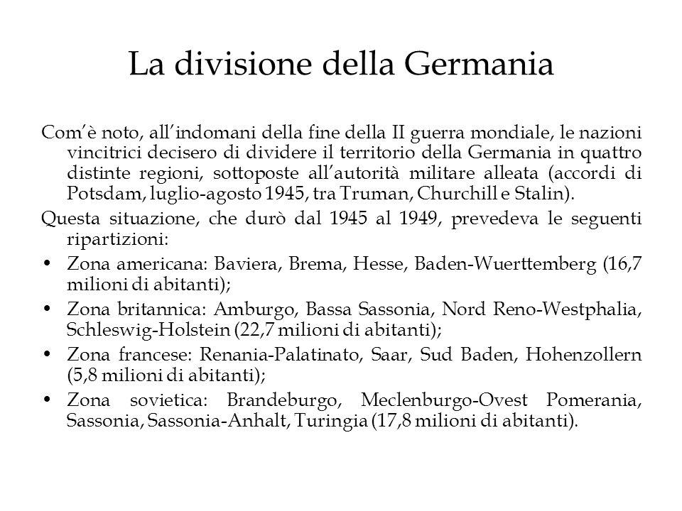La divisione della Germania Comè noto, allindomani della fine della II guerra mondiale, le nazioni vincitrici decisero di dividere il territorio della