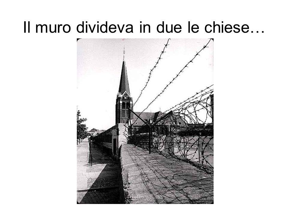 Il muro divideva in due le chiese…