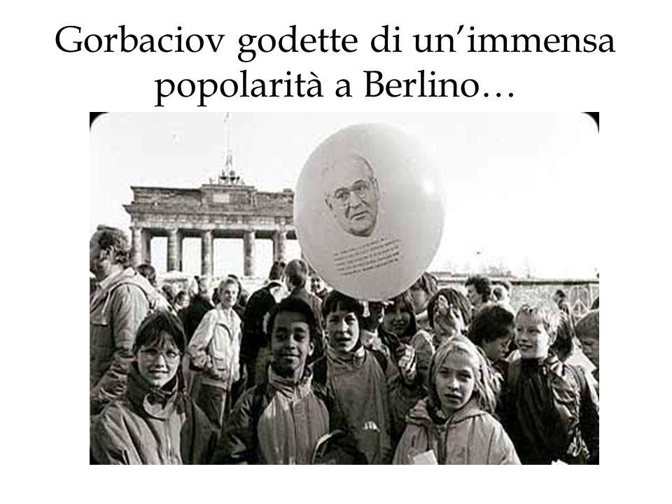 Gorbaciov godette di unimmensa popolarità a Berlino…
