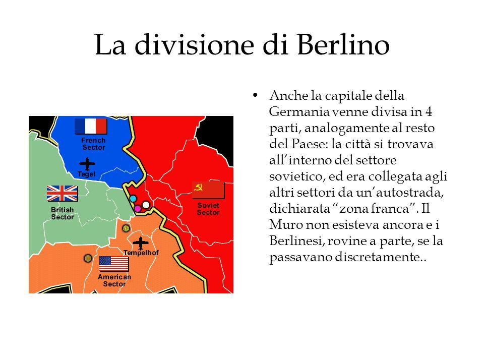La divisione di Berlino Anche la capitale della Germania venne divisa in 4 parti, analogamente al resto del Paese: la città si trovava allinterno del