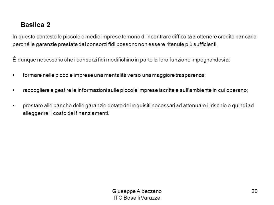 Giuseppe Albezzano ITC Boselli Varazze 20 Basilea 2 In questo contesto le piccole e medie imprese temono di incontrare difficoltà a ottenere credito b