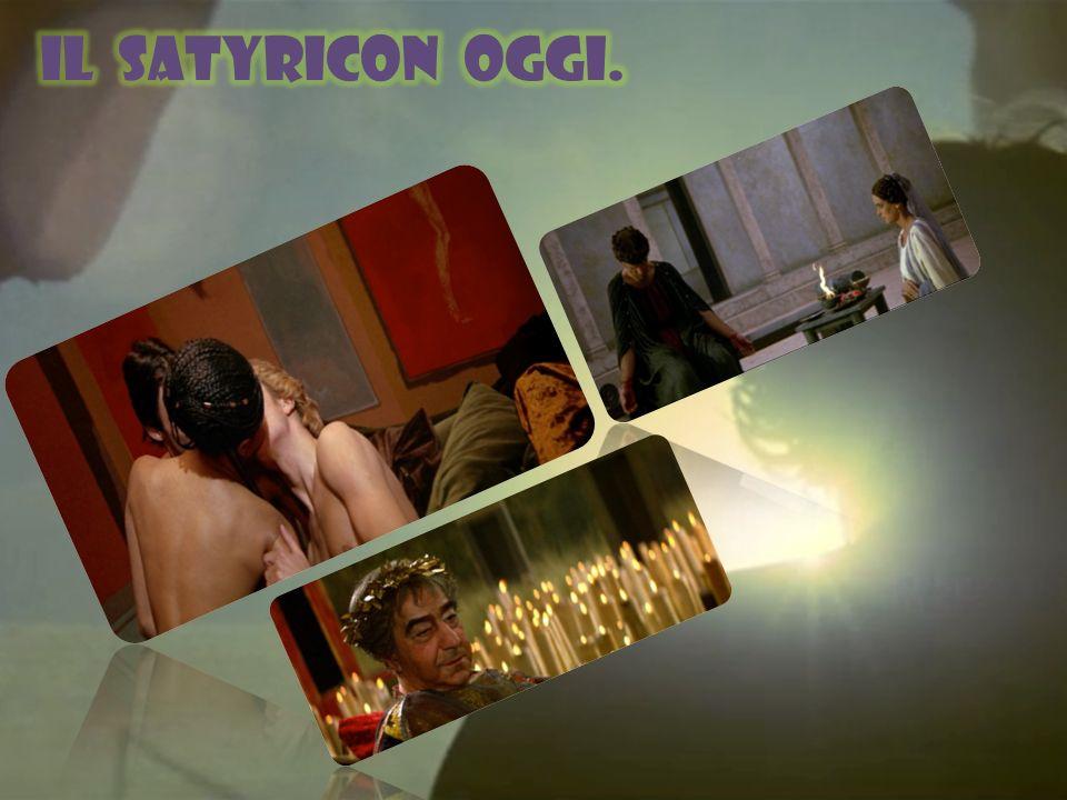 Fellini Satyricon: è un film del 1969, co- scritto e diretto da Federico Fellini, liberamente tratto dall omonima opera dello scrittore latino Petronio Arbitro.