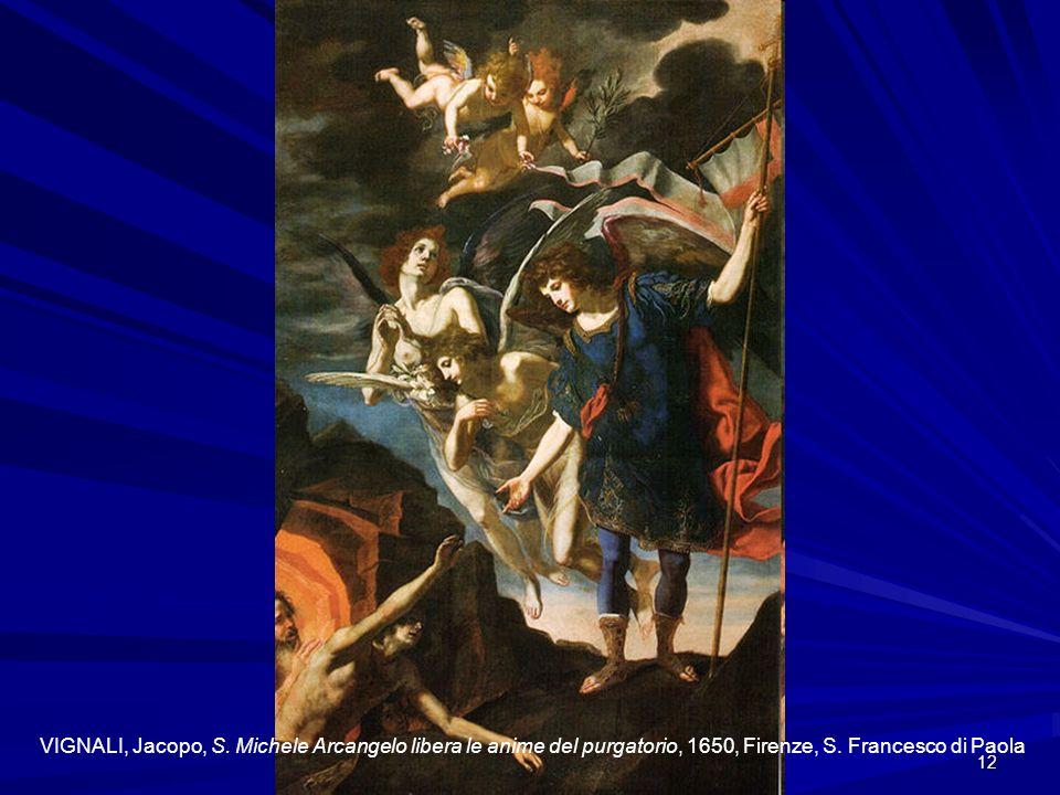 12 VIGNALI, Jacopo, S. Michele Arcangelo libera le anime del purgatorio, 1650, Firenze, S. Francesco di Paola