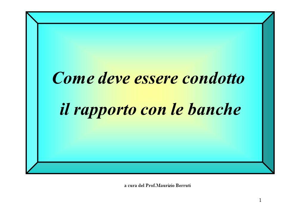 1 Come deve essere condotto il rapporto con le banche a cura del Prof.Maurizio Berruti