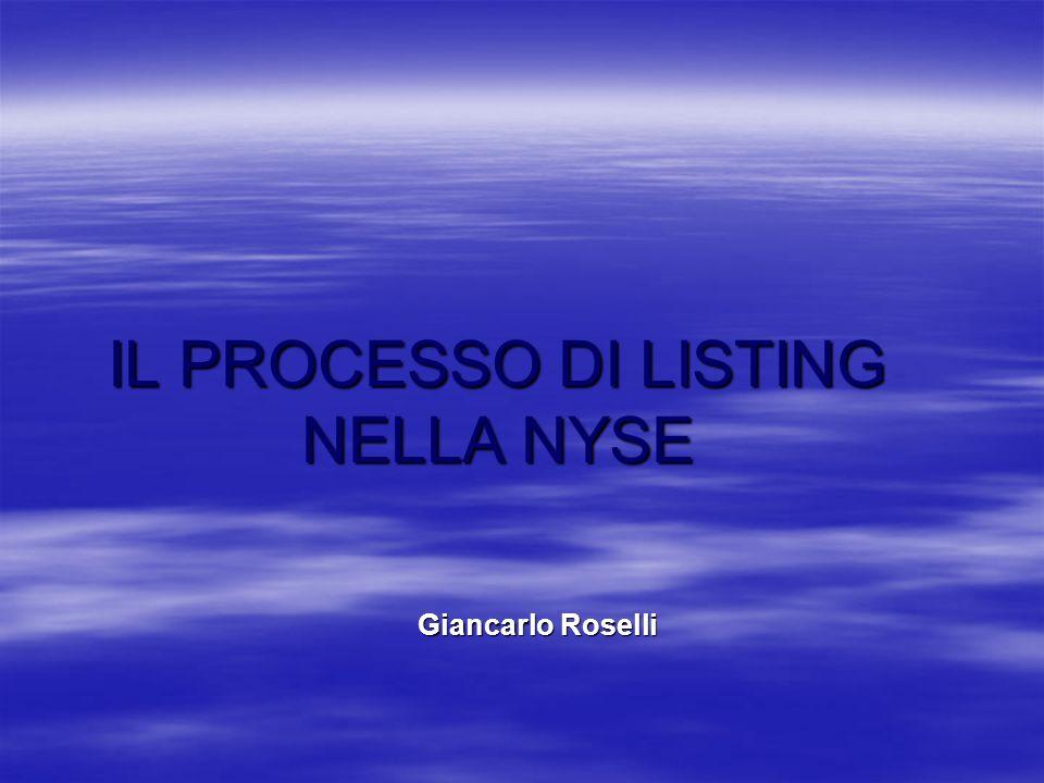 IL PROCESSO DI LISTING NELLA NYSE Giancarlo Roselli