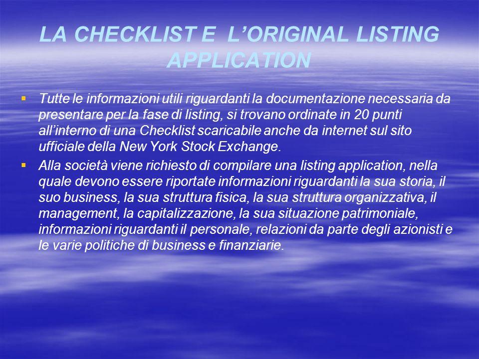 LA CHECKLIST E LORIGINAL LISTING APPLICATION Tutte le informazioni utili riguardanti la documentazione necessaria da presentare per la fase di listing
