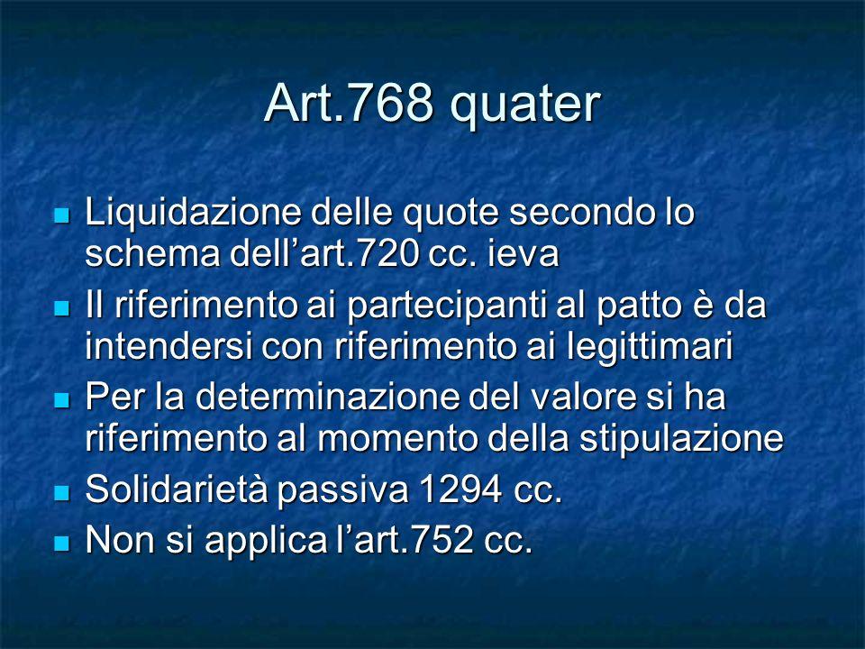 Art.768 quater Liquidazione delle quote secondo lo schema dellart.720 cc. ieva Liquidazione delle quote secondo lo schema dellart.720 cc. ieva Il rife