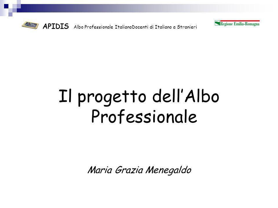 APIDIS Albo Professionale Italiano Docenti di Italiano a Stranieri Perché un Albo Professionale.