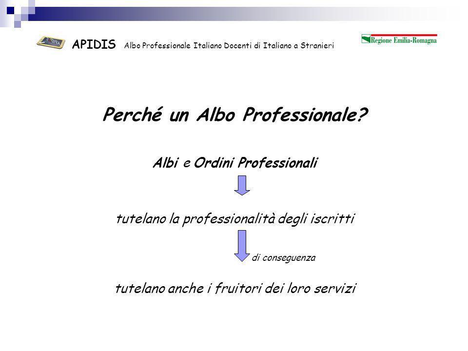 APIDIS Albo Professionale Italiano Docenti di Italiano a Stranieri Insegnamento = azione competente e qualificata, compiuta da soggetti appositamente preparati e capaci di intervenire con modalità opportune per 1.