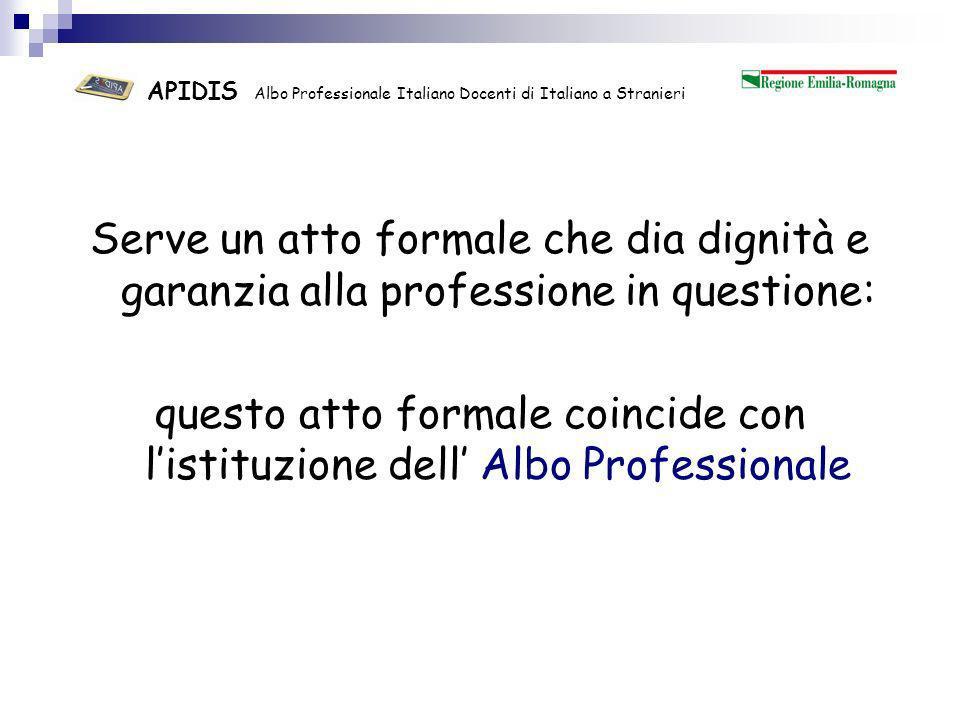 APIDIS Albo Professionale Italiano Docenti di Italiano a Stranieri In conclusione: Perché un Albo Professionale di Docenti di Italiano a Stranieri?