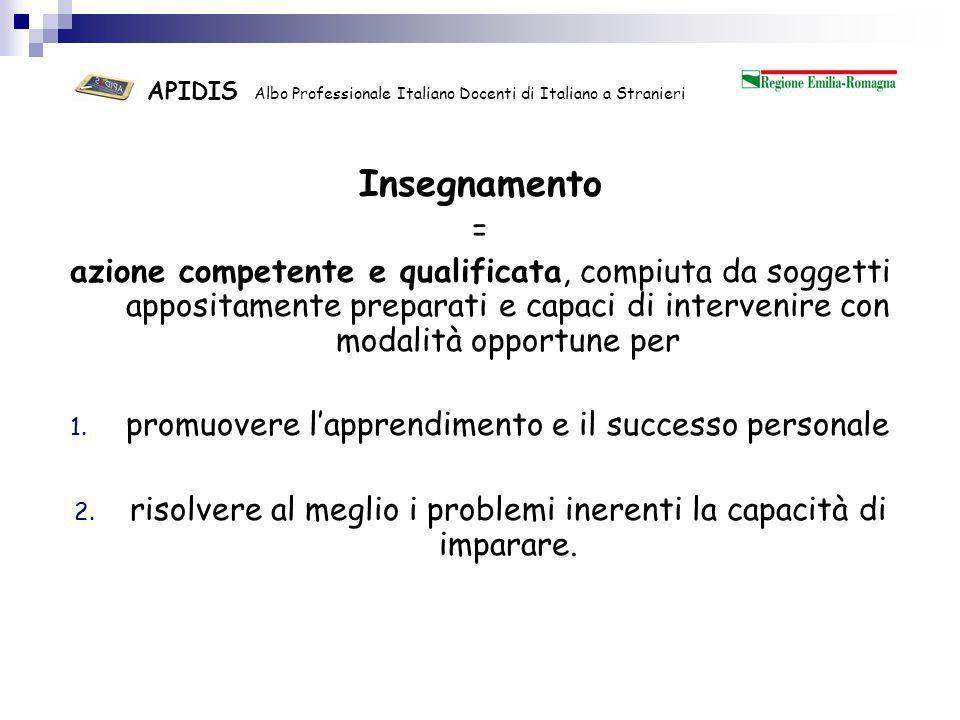 APIDIS Albo Professionale Italiano Docenti di Italiano a Stranieri Insegnamento = Atto di professionismo