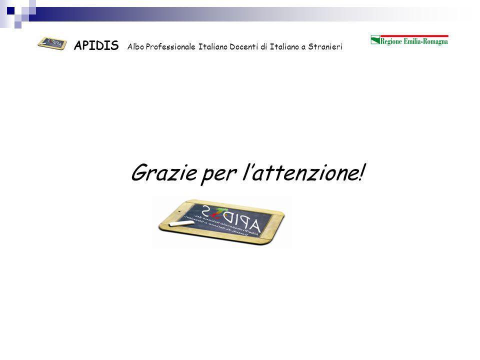 APIDIS Albo Professionale Italiano Docenti di Italiano a Stranieri Grazie per lattenzione!