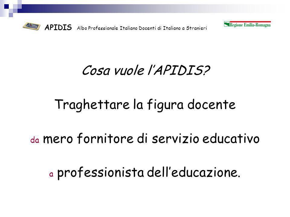 APIDIS Albo Professionale Italiano Docenti di Italiano a Stranieri Per questo è necessario istituire un Albo Professionale