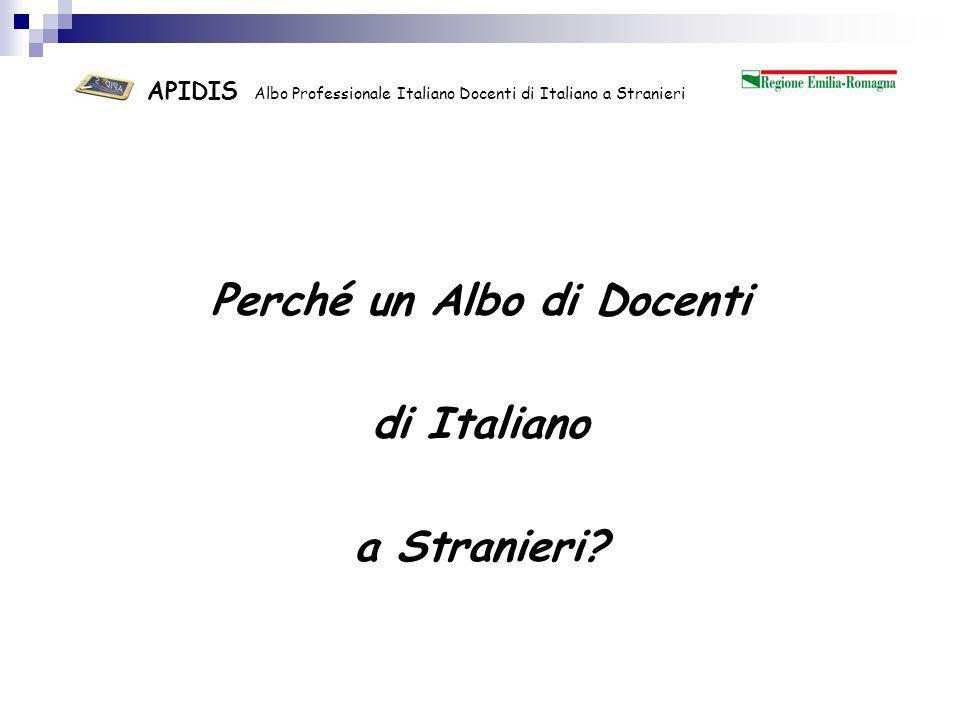 APIDIS Albo Professionale Italiano Docenti di Italiano a Stranieri Didattica dellitaliano a stranieri e in italiano a stranieri Settore particolare dellinsegnamento, per: 1.