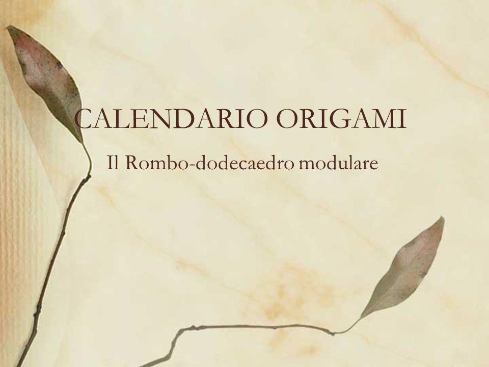 CALENDARIO ORIGAMI Il Rombo-dodecaedro modulare