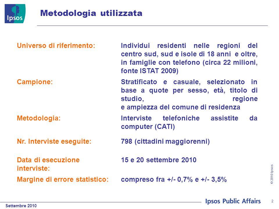 © 2010 Ipsos 2 Metodologia utilizzata Universo di riferimento:Individui residenti nelle regioni del centro sud, sud e isole di 18 anni e oltre, in fam