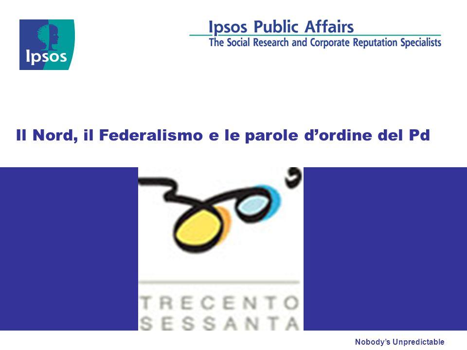 Nobodys Unpredictable Il Nord, il Federalismo e le parole dordine del Pd