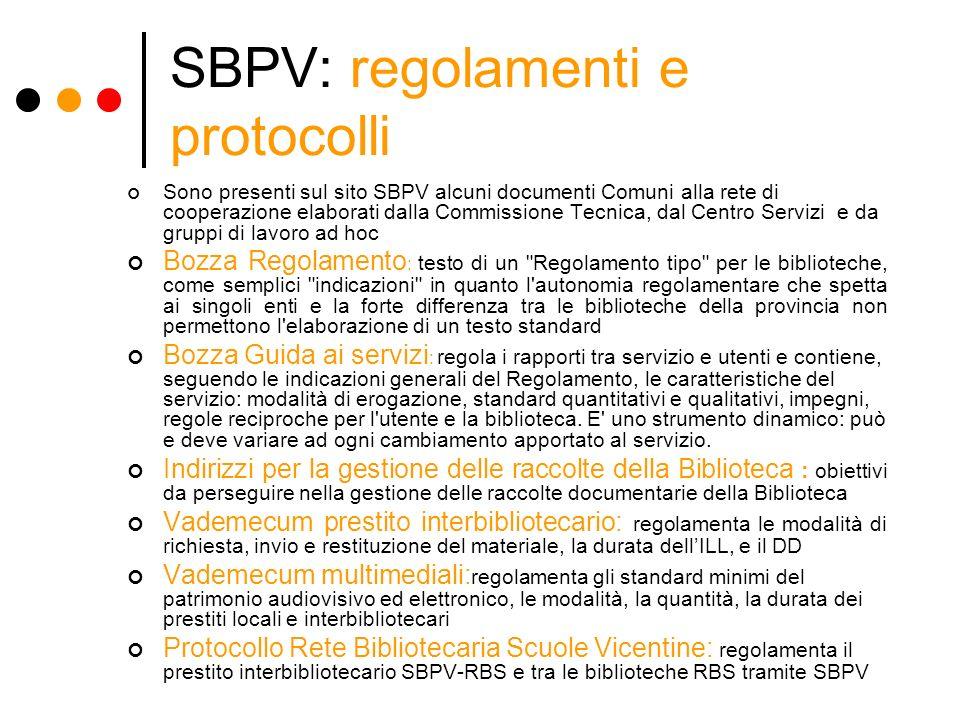 SBPV: regolamenti e protocolli Sono presenti sul sito SBPV alcuni documenti Comuni alla rete di cooperazione elaborati dalla Commissione Tecnica, dal