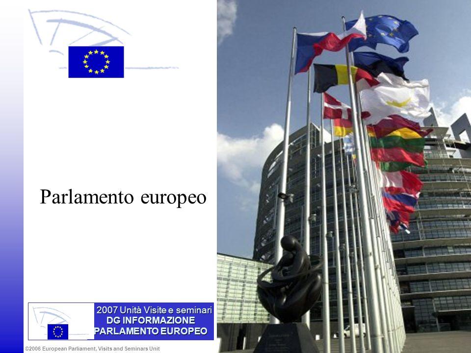 ©2006 European Parliament, Visits and Seminars Unit Informazioni sullUE in Internet www.europarl.europa.eu www.europa.eu