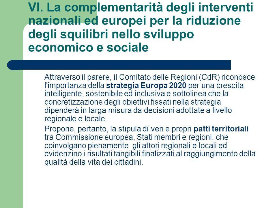 VI. La complementarità degli interventi nazionali ed europei per la riduzione degli squilibri nello sviluppo economico e sociale Attraverso il parere,