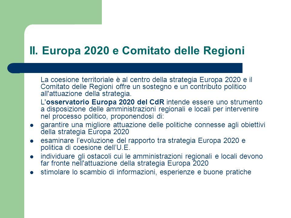II. Europa 2020 e Comitato delle Regioni La coesione territoriale è al centro della strategia Europa 2020 e il Comitato delle Regioni offre un sostegn