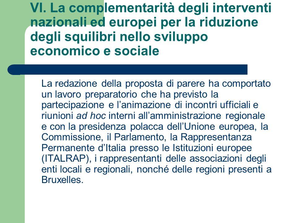VI. La complementarità degli interventi nazionali ed europei per la riduzione degli squilibri nello sviluppo economico e sociale La redazione della pr