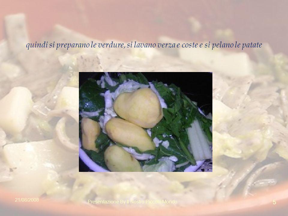 quindi si preparano le verdure, si lavano verza e coste e si pelano le patate 21/08/2008 5 Presentazione By Il Nostro Piccolo Mondo