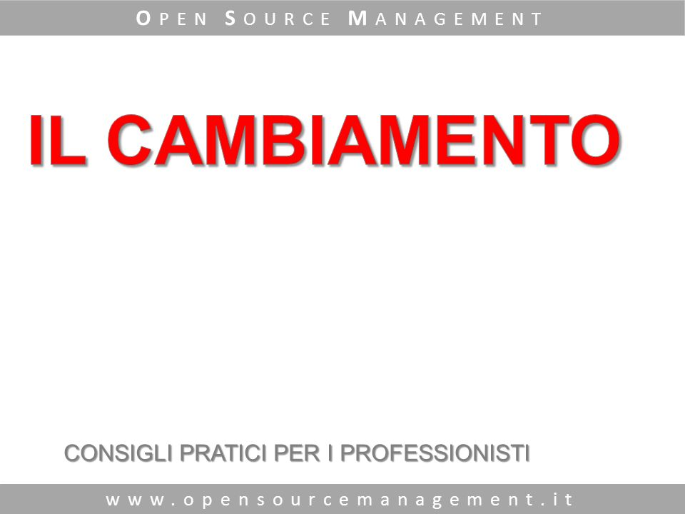 www.opensourcemanagement.it O PEN S OURCE M ANAGEMENT CONSIGLI PRATICI PER I PROFESSIONISTI