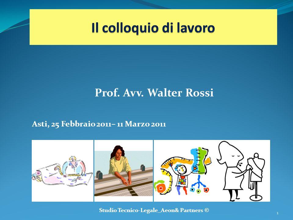Prof. Avv. Walter Rossi Asti, 25 Febbraio 2011– 11 Marzo 2011 Studio Tecnico-Legale_Aeon& Partners © 1