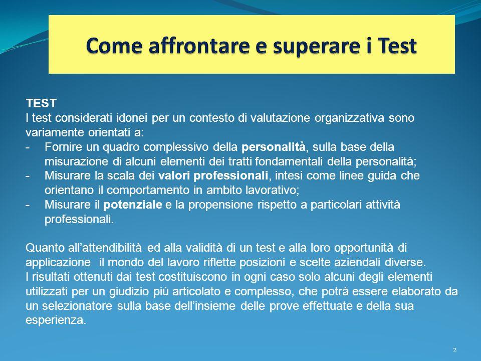 2 TEST I test considerati idonei per un contesto di valutazione organizzativa sono variamente orientati a: - Fornire un quadro complessivo della perso