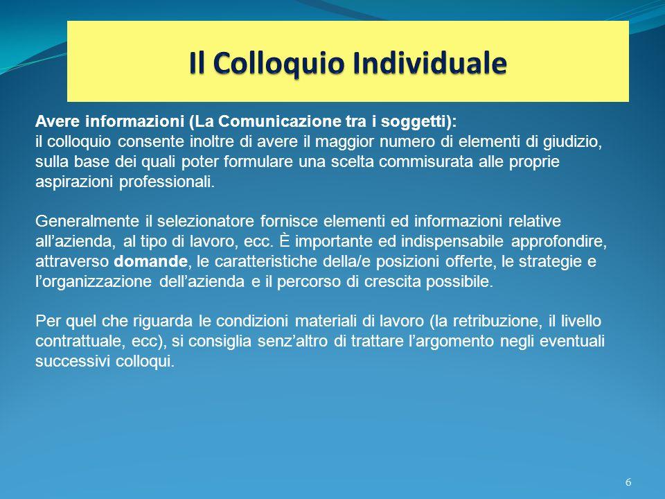 6 Avere informazioni (La Comunicazione tra i soggetti): il colloquio consente inoltre di avere il maggior numero di elementi di giudizio, sulla base d