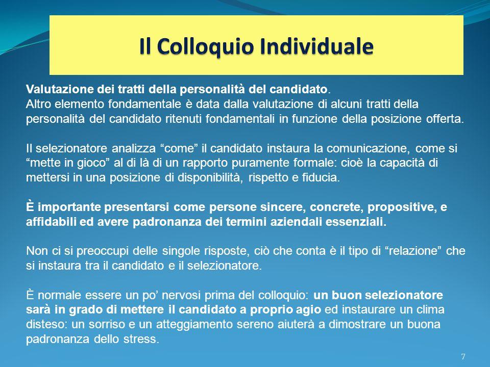 7 Valutazione dei tratti della personalità del candidato. Altro elemento fondamentale è data dalla valutazione di alcuni tratti della personalità del