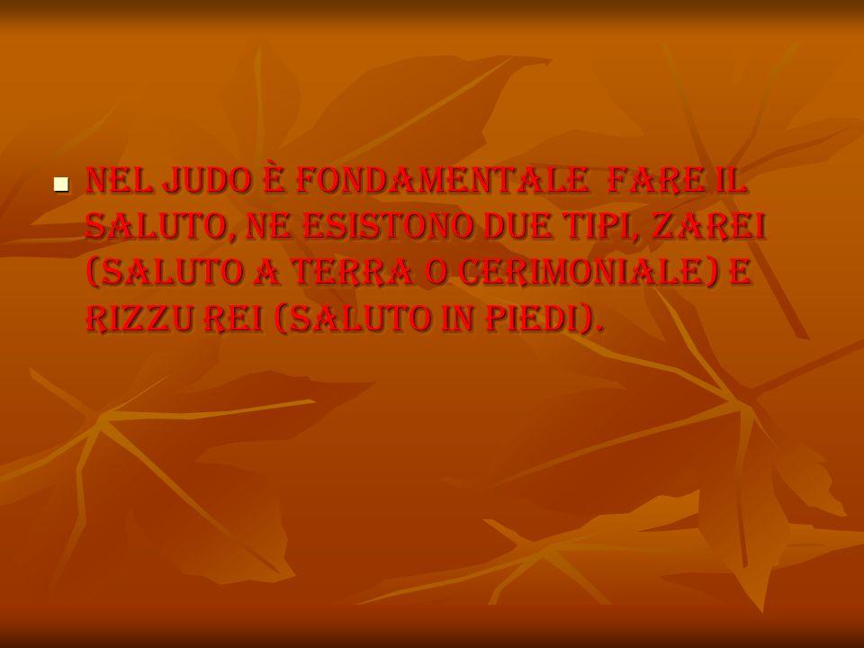 Nel judo è fondamentale fare il saluto, ne esistono due tipi, ZaRei (saluto a terra o cerimoniale) e rizzu rei (saluto in piedi). Nel judo è fondament