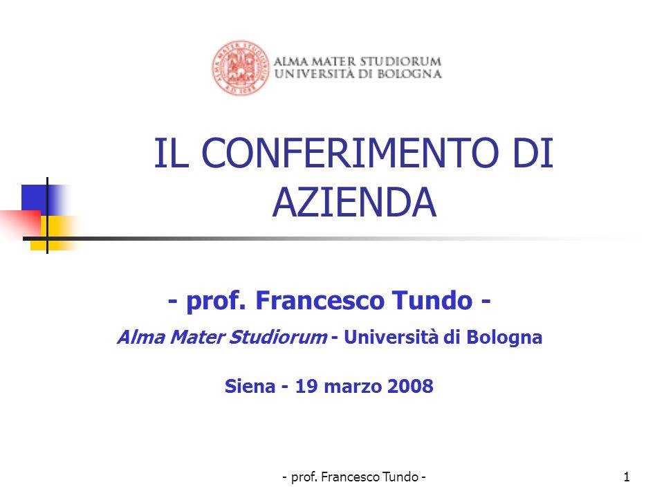 - prof. Francesco Tundo -1 IL CONFERIMENTO DI AZIENDA - prof. Francesco Tundo - Alma Mater Studiorum - Università di Bologna Siena - 19 marzo 2008 1