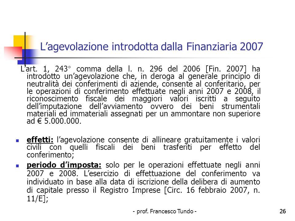 - prof. Francesco Tundo -26 Lagevolazione introdotta dalla Finanziaria 2007 Lart. 1, 243° comma della l. n. 296 del 2006 [Fin. 2007] ha introdotto una