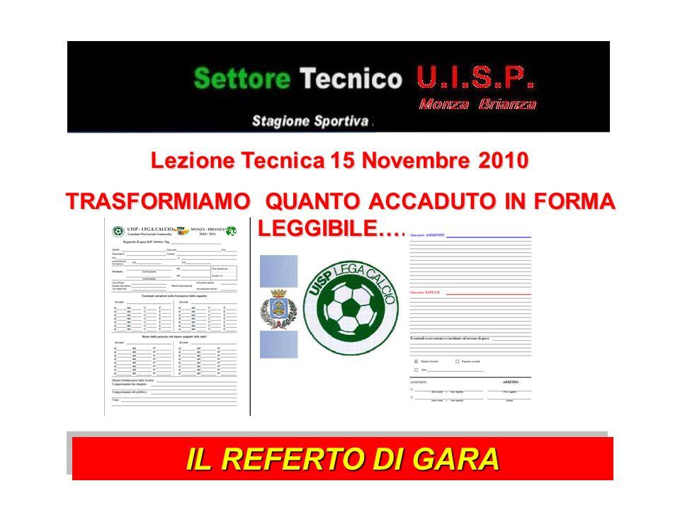 Lezione Tecnica 15 Novembre 2010 TRASFORMIAMO QUANTO ACCADUTO IN FORMA LEGGIBILE…… IL REFERTO DI GARA
