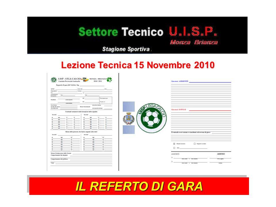 Lezione Tecnica 15 Novembre 2010 IL REFERTO DI GARA
