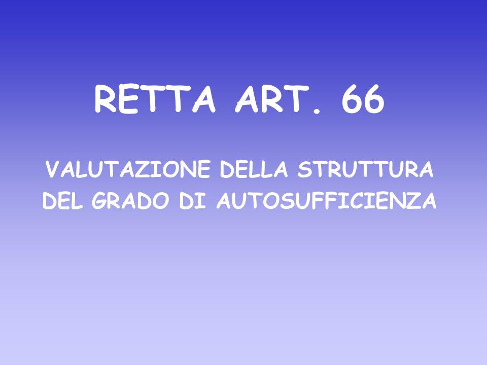 RETTA ART. 66 VALUTAZIONE DELLA STRUTTURA DEL GRADO DI AUTOSUFFICIENZA