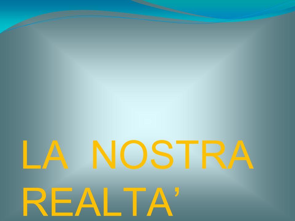 LA NOSTRA REALTA