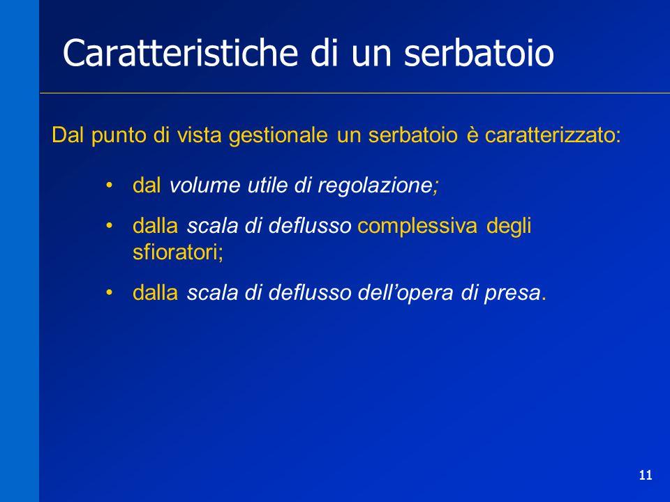 11 Caratteristiche di un serbatoio dal volume utile di regolazione; dalla scala di deflusso complessiva degli sfioratori; dalla scala di deflusso dell